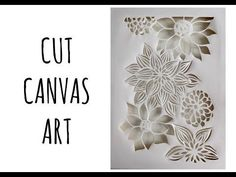 Come fare uno stencil fai da te - YouTube Cut Canvas, Canvas Wall Art, Diy Wall Art, Wall Art Decor, Flower Canvas, Mixed Media Art, Mix Media, Wood Letters, Origami
