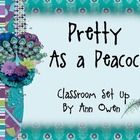 Unique Peacock Classroom Set Up  1. Welcome Sign ~ Print on cardstock and frame  2.. Name Tag/Blank Labels with and without lines/details       ~ 4 op...