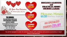 The more you take... the LESS you pay  BE YOUR OWN VALENTINE Your ultimate gift of self-love  1 COURSE = 25 % OFF 2 COURSES = 35 % OFF 3 COURSES = 45 % OFF HHI SPECIALIZED COURSES 25 % OFF  www.healingacademy.co.za