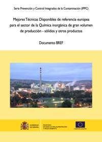 Mejores técnicas disponibles de referencia europea para el sector de la Química inorgánica de gran volumen de producción - sólidos y otros productos: documento BREF https://alejandria.um.es/cgi-bin/abnetcl?ACC=DOSEARCH&xsqf99=647021