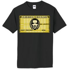 TShirt Anti Obama American Disgrace Black by LIBERTYSHIRTMARKET, $6.99 on Etsy!