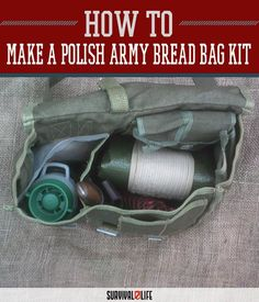 Make a Polish Army Bread Bag Kit | Bug Out Bag, Kit And Survival Gear Review by Survival Life at http://survivallife.com/2016/01/06/polish-army-bread-bag-kit/