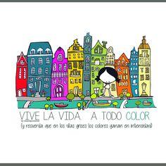 Practicar el arte de Vivir la Vida a colores. De rojo pasión y verde esperanza . De marrones (problemitas y terapias de chocolate). De amarillo sol, y naranja exprimidora de la Vida. De azul ternura y azul intensidad. De vainilla disfrutona y rosa primorosa. ¿De qué colores vas a pintar el hoy el día? Eeeegunon mundo!! ::: Y recuerda que en los días grises, los colores ganan en intensidad