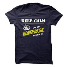 Let MOREHOUSE Handle It - #tee design #sweatshirt redo. GET YOURS => https://www.sunfrog.com/Funny/Let-MOREHOUSE-Handle-It.html?68278