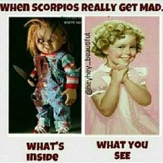 Scorpios ... yea we hold that shit in! Watch out! lmao