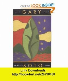 Gary Soto New and Selected Poems (9780811807586) Gary Soto , ISBN-10: 0811807584  , ISBN-13: 978-0811807586 ,  , tutorials , pdf , ebook , torrent , downloads , rapidshare , filesonic , hotfile , megaupload , fileserve