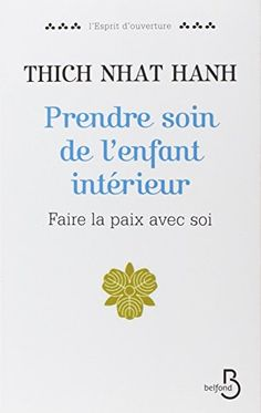 Prendre soin de l'enfant intérieur de Thich Nhat Hanh http://www.amazon.fr/dp/2714453198/ref=cm_sw_r_pi_dp_AAYRwb164J6R7