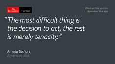 Our quote of the day is from the American pilot Amelia Earhart