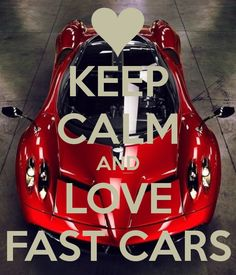 KEEP CALM AND LOVE FAST CARS - by me JMK