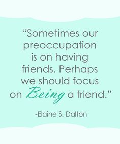 Friendship Quote   Elaine S. Dalton sprinklesonmyicecream.blogspot.com