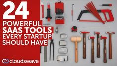 24 Powerful SaaS Tools every Startup should Have