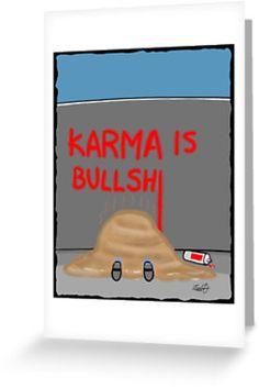 Karma is....