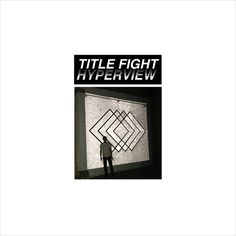 """Title Fight will release a new album called Hyperview on February 3, 2015 on Anti-. Watch the video for a new song """"Chlorine"""" Title Fight is a band from Kingston, Pa, comprised of bassist/vocalist ..."""