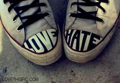 Close up of Love Hate Converse Sneakers Love Hate Quotes, Quotes About Hate, Taylor Swift, Grunge, Walk In My Shoes, Punk, Pete Wentz, Emo Scene, Shoe Art