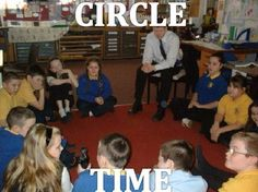 Yep we used to do circle time! I actually really enjoyed it as you'd get to voice your opinion.