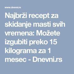 Najbrži recept za skidanje masti svih vremena: Možete izgubiti preko 15 kilograma za 1 mesec - Dnevni.rs