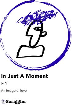 In Just A Moment by F Y https://scriggler.com/detailPost/story/53512 An image of love