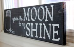 """Rustic, Hand-Painted, Mason Jar Wood Sign, """"You're the Moon to my Shine""""… Cute Signs, Diy Signs, Pallet Art, Pallet Signs, Rustic Signs, Wooden Signs, Diy Craft Projects, Wood Projects, Shilouette Cameo"""