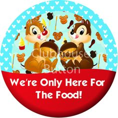 Chip and Dale Only Here for The Food Button
