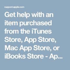 Get Help With An Item Purchased From The ITunes Store App Mac Or IBooks