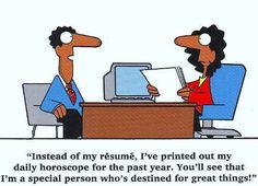 Workplace Humor: Resume Prep Remember folks, creative resumes will only get you so far!