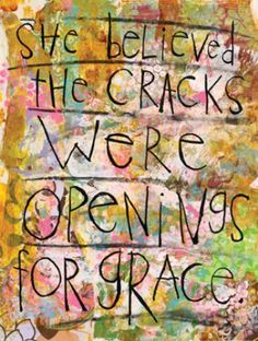 """She believed the cracks were openings for grace."" by Studio Lila"