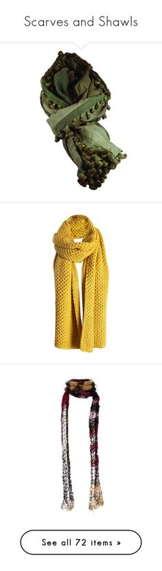 """""""Scarves and Shawls"""" by mad-olive ❤ liked on Polyvore featuring accessories, scarves, green, summer scarves, green scarves, summer shawl, green shawl, yellow, yellow scarves and yellow shawl"""