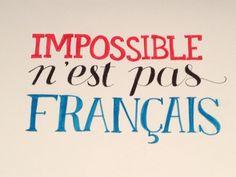 """""""Impossible n'est pas français!"""""""
