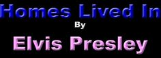 Elvis Homes - click twice on sign and find all addresses with story attached.