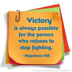 Victory is always possible for the person who refuses to stop fighting. Cute Quotes, Words Quotes, Sayings, Wisdom Quotes, Infertility Counseling, Stop Fighting, Think And Grow Rich, Life Words, Photo Quotes