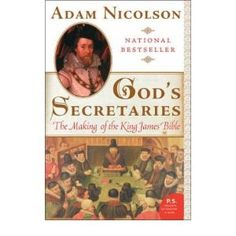 """""""God's Secretaries: The Making of the King James Bible"""" by Adam Nicolson (Even an atheist can appreciate a tapestry depicting a 50-man committee—some louts withal—customizing a  bible to King James's 17th c. political/social/religious interests. Fiction or creative non-fiction? You be the judge, but channeling 'God' they were not.  Neither were they channeling Gutenberg, it seems. The printers of the 1931 'Wicked Bible' edition urged, """"Thou shalt commit adultery"""" in Exodus 20:14.  Oops. )"""