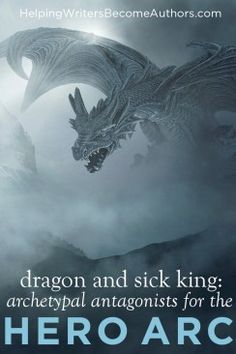 Archetypal Antagonists for the Hero Arc: Dragon and Sick King - Helping Writers Become Authors Steve Wolf, Shadow Monster, Human Memory, Writing Characters, The Empire Strikes Back, Good And Evil, Writing Resources, Character Development, Archetypes