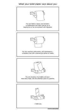 Your toilet paper says everything about you! Haha- I think this chart is SO true! What Do You Mean, That Way, I Love To Laugh, Make Me Smile, Mbti, Picture Blog, Everything About You, It Goes On, Thing 1