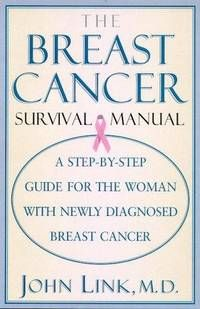 The Breast Cancer Survival Manual : A Step-By-Step Guide For The Woman With Newly Diagnosed Breast Cancer Paperback - Never read, previous library book. - 1998 - from Cape Cod Book Store $1.25