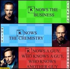 Breaking Bad knows the business, knows the chemistry, knows a guy who knows a guy who knows another guy