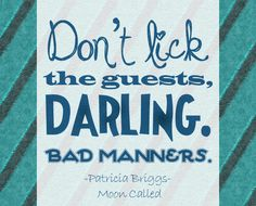 "kayfraybooks | Reviews for the Romantics ""Don't lick the guests, darling. Bad manners."" Official Patricia Briggs, Moon Called"