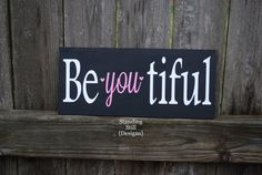 Be You. Beautiful by StandingStillDesigns on Etsy,