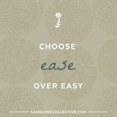 choose ease over easy 1