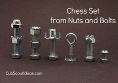 Webelos Craftsman Project: Nuts & Bolts Chess Set - Cub Scout Ideas