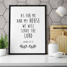 Bible Verse print As for me and my house, we will serve the Lord Joshua 24:15 Christian Wall Art, Bible quotes. This listing is for an INSTANT DOWNLOAD of both a PDF and JPEG file of this artwork. What you will receive: PDF: 8x10 inches (20 x 25 cm) JPEG: 8x10 inches (20 x 25 cm)