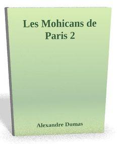 Téléchargez le sur @ebookaudio:  Les Mohicans de P...   http://ebookaudio.myshopify.com/products/les-mohicans-de-paris-2-alexandre-dumas-livre-audio?utm_campaign=social_autopilot&utm_source=pin&utm_medium=pin  #livreaudio #shopify #ebook #epub #français