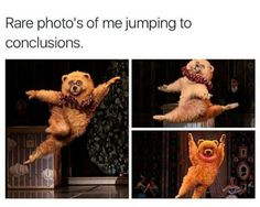 Rare Photos Of Me Jumping To Conclusions. ~ Memes curates only the best funny online content. The Ultimate cure to boredom with a daily fix of haha, hehe and jaja's. Funny Shit, Stupid Funny Memes, Funny Relatable Memes, Funny Dogs, Funny Quotes, Hilarious, Funny Stuff, Funniest Memes, Funny Things