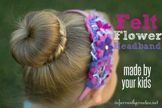 How to make felt flower headbands --- with your kids!