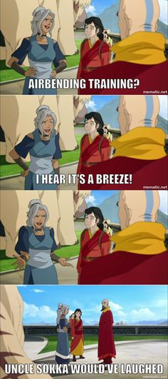 You Guys Have No Sense of Humor- Avatar the last airbender. Uncle Sokka would have laughed!