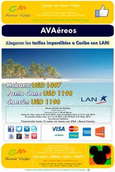 AVAéreos l Tarifas para disfrutar a Caribe con LAN  (Promoción válida para comprar hasta el 26 de Marzo, hasta 12 cuotas sin interés con Visa del Banco Francés)  [Blog de Contacto]: > http://almarviajes.wordpress.com/contactenos/ <  Equipo de Almar Viajes,  Amigos de Viajes.  EVyT - LEG 15220 - RESO 1040 / 2012