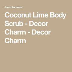 Coconut Lime Body Scrub - Decor Charm - Decor Charm