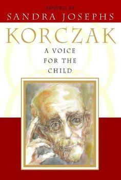 A Voice for the Child: The Inspirational Words of Janusz Korczak by Sandra Josephs, http://www.amazon.com/dp/0722538065/ref=cm_sw_r_pi_dp_MA.-qb1HZEYMP