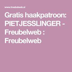 Gratis haakpatroon: PIETJESSLINGER - Freubelweb : Freubelweb