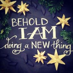 Thank you Jesus ~ Behold, I will do a new thing; now it shall spring forth; shall ye not know it? I will even make a way in the wilderness, and rivers in the desert. Love The Lord, God Is Good, Gods Love, Live And Learn Quotes, Rivers In The Desert, Isaiah 43 19, The Best Is Yet To Come, Jesus Is Lord, Gods Grace