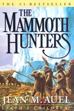 the Mammoth Hunters- Jean M Auel